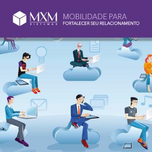 mobilidade-relacionamento-mxm-cloud-01