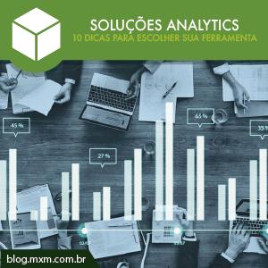 10-dicas-para-escolher-a-melhor-solucao-analytics-blog-mxm-01