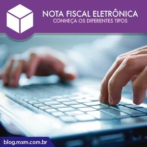 tipos-de-nota-fiscal-eletronica-nf-blog-mxm-01
